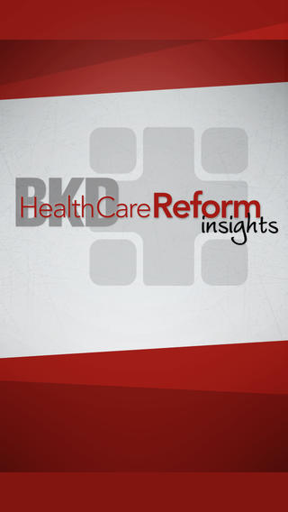 BKD Health Care Reform Insights health care reform