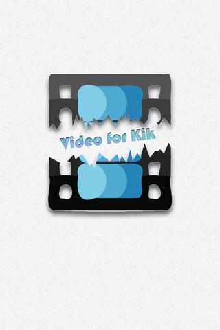 Video for Kik