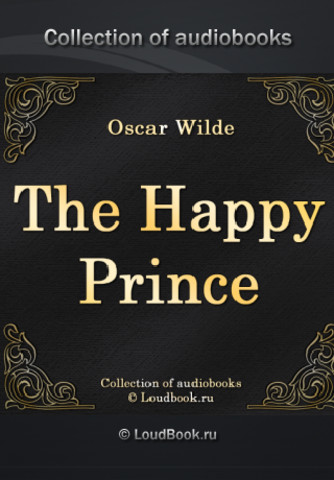 the happy prince 1 0 the happy prince and other fairy tales by oscar wilde this   and the chamberlain spake to the young king, and said, my lord, 1 pray thee.