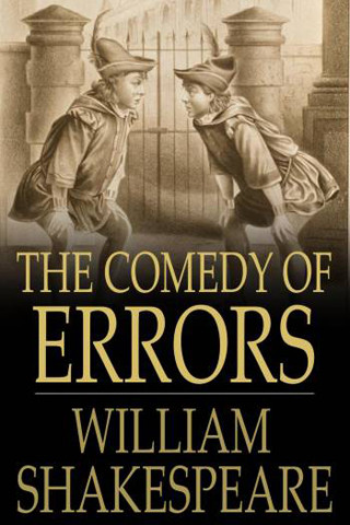 romance in shakespeares comedy of errors essay The first essay i wrote for him was an essay on twelfth night,  the first folio of shakespeare's work was published in 1623   the comedy of errors, act iii, sc 2.