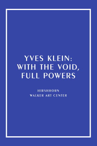 Yves Klein: With the Void, Full Powers smithsonian museum