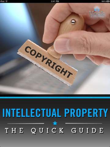 Intellectual Property: The Quick Guide protecting intellectual property