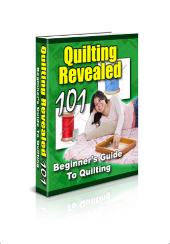 Quilting Revealed 101 - Beginner`s Guide to Quilting