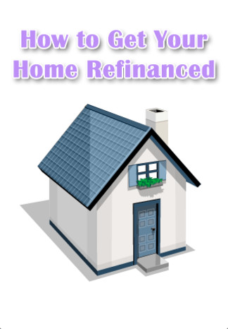 How to Get Your Home Refinanced getregionalcash refinance
