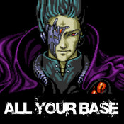 ALL YOUR BASE!