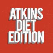Atkins Diet Edition