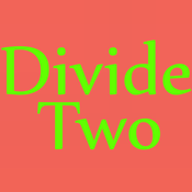 Divide Two
