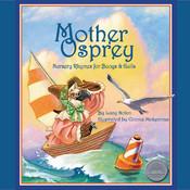 Mother Osprey: Nursery Rhymes for Buoys & Gulls