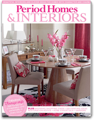 Period Homes & Interiors – Beautiful interiors and clever ideas for homes with character and charm
