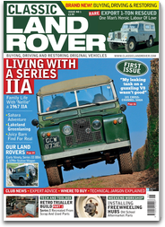 Classic Land Rover Magazine - The fastest growing international monthly for Land Rover enthusiasts and owners around the world