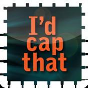 I`d Cap That