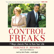 Control Freaks (by Terence P. Jeffrey)