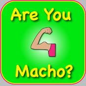 Are You Macho?
