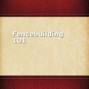 Fencebuilding 101