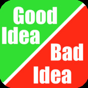Good Idea Bad Idea