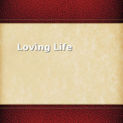 Loving Life Today