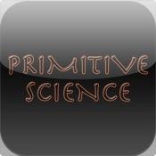 Primitive Science