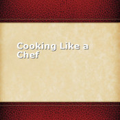 Cooking Like a Chef