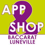 App&Shop Baccarat Luneville
