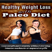 Healthy Weight Loss With the Paleo Diet:Lose Weight Permanently without Starving weight