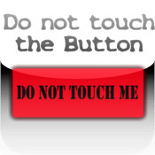 Do not touch the button