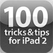 100 Tricks & Tips for iPad 2