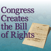 Congress Creates the Bill of Rights