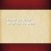 How to Use Words to Sell
