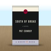 South Of Broad: A Novel by Pat Conroy novel