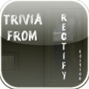 Trivia From Rectify Edition