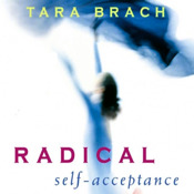 Radical Self-Acceptance-A Buddhist Guide to Freeing Yourself from Shame-Tara Brach