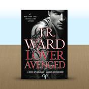 Lover Avenged: A Novel of The Black Dagger Brotherhood by J.R. Ward novel