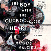 The Boy with the Cuckoo-Clock Heart (by Mathias Malzieu) (UNABRIDGED AUDIOBOOK) : Blackstone Audio Apps : Folium Edition