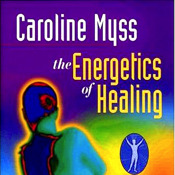 The Energetics of Healing by Caroline Myss; appVideo-iPad version
