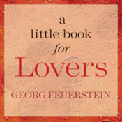 A Little Book for Lovers by Georg Feuerstein - ebook existence