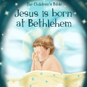The Children`s Bible: Jesus Is Born at Bethlehem