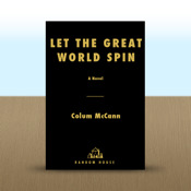 Let The Great World Spin: A Novel by Colum McCann novel