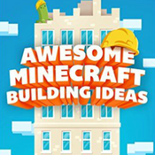 AWESOME Minecraft Building Ideas: The Ultimate Minecraft Building Guide & Ideas