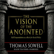 The Vision of the Anointed [by Thomas Sowell]