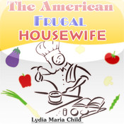 The American Frugal Housewife by Lydia Maria Child (BTN)