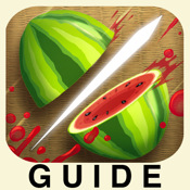 Guide for Fruit Ninja (Tips,Tricks and Cheats) fruit ninja