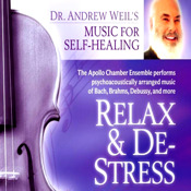 Relax and De-Stress-The Apollo Chamber Ensemble Performs Psychoacoustically Arranged Music of Bach, Brahms, Debussy, and more-Andrew Weil Joshua Leeds