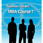 MBA Course 1 Business Guide - A full MBA course