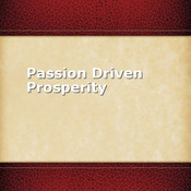 Passion Driven Prosperity prosperity gospel