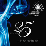Adelaide Convention Centre 25 Years ...to be continued.