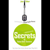 Secrets of Voice-Over Success, Expanded & Revised
