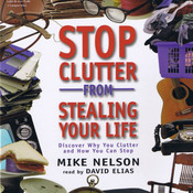 Stop Clutter from Stealing Your Life:  Discover Why You Clutter and How You Can Stop (Audiobook) stop destruction