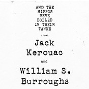 And the Hippos Were Boiled in Their Tanks (by Jack Kerouac and William Burroughs)