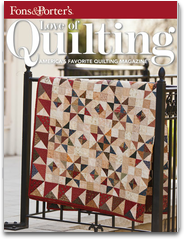 Fons & Porter`s Love of Quilting Magazine