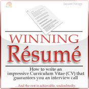 WINNING Résumé - How to write an impressive Curriculum Vitae (CV) that guarantees you an interview call